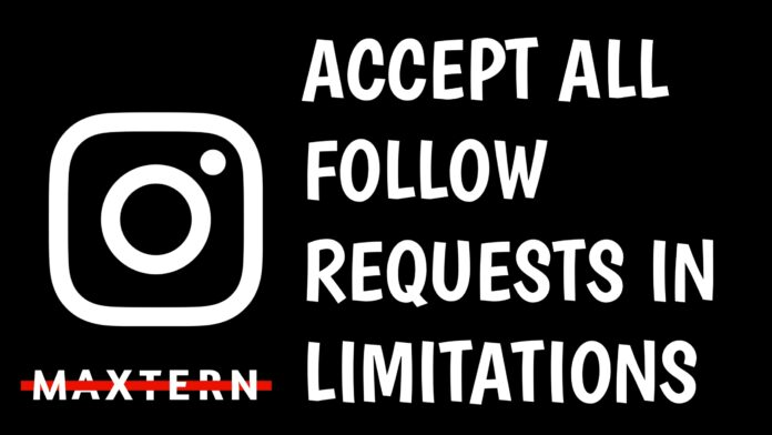 How To Accept Instagram Follow Requests More Then 200 in a Day when we are in Limitations